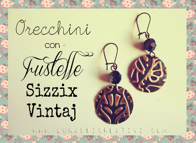 orecchini con Fustelle Sizzix Linea Vintaj