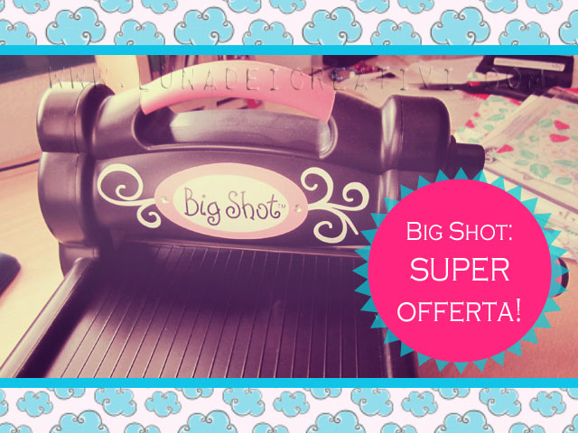 BIG SHOT in Offerta: Comprala Adesso!!!
