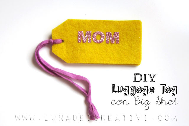 DIY Luggage Tag con Big Shot e Contest Tico