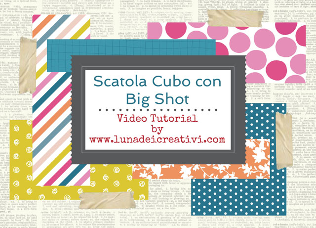 Scatolina a Cubo con Big Shot Video Tutorial
