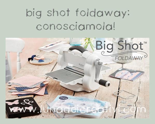big shot foldaway